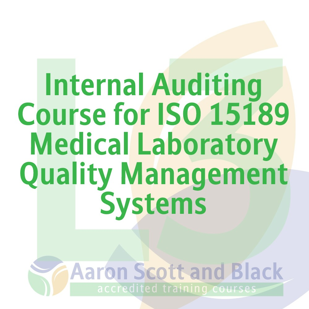 Internal-Auditing-Course-for-ISO-15189-Medical-Laboratory-Quality-Management-Systems-training-courses-from-aaron-scott-black